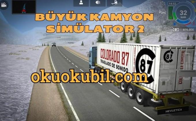 Büyük Kamyon Simülatörü 2 v 1.0.25 Sınırsız Para Mod Para - Grand Truck Simulator