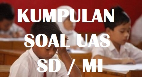 Soal UAS - PAS Bahasa Indonesia Kelas 5 SD/MI Semester 1 (Ganjil)