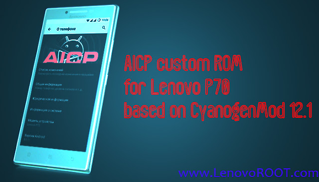 custom rom lenovo p70 aicp cyanogenmod 12