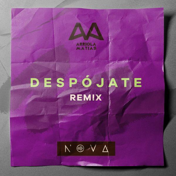 Nova – Despójate (Feat.Matías Arriola) (Remix) (Single) 2021 (Exclusivo WC)