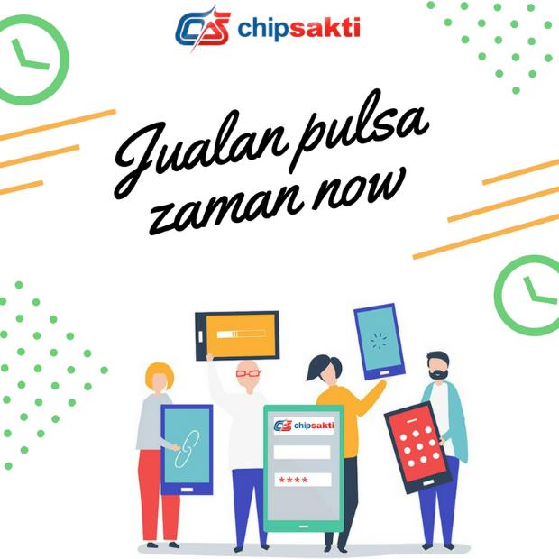 ChipSakti, Cara Bisnis Jualan Pulsa Online Paket Data Internet Zaman Now