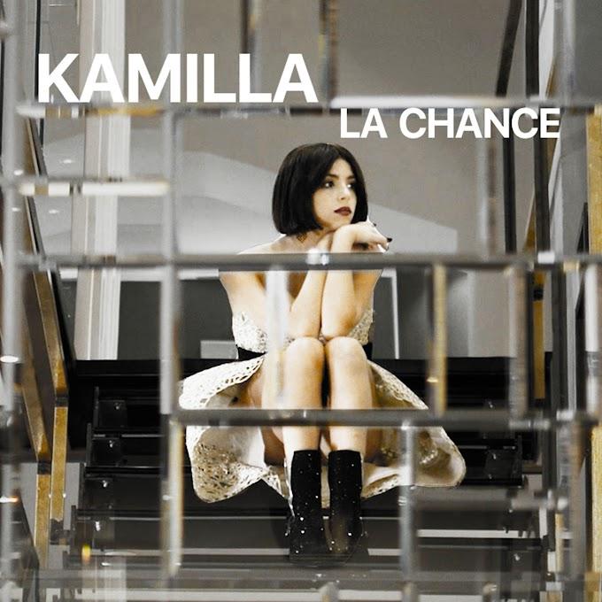 Kamilla: in radio il nuovo singolo 'La Chance'