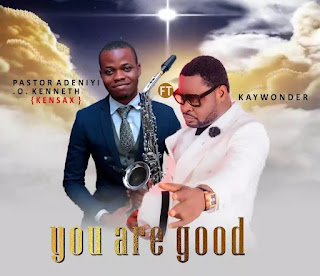"""KEN SAX DROPS A NEW SINGLE """"You Are Good"""" featuring Kay Wonder."""