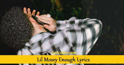 Lil Mosey Enough Lyrics