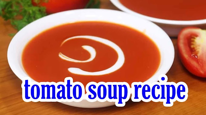 Tomato soup recipe is a popular and nutritious dish