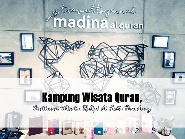 Nia Haryanto S Blog Kampung Wisata Quran Destinasi Wisata