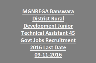 MGNREGA Banswara District Rural Development Junior Technical Assistant 45 Govt Jobs Recruitment 2016 Last Date 09-11-2016