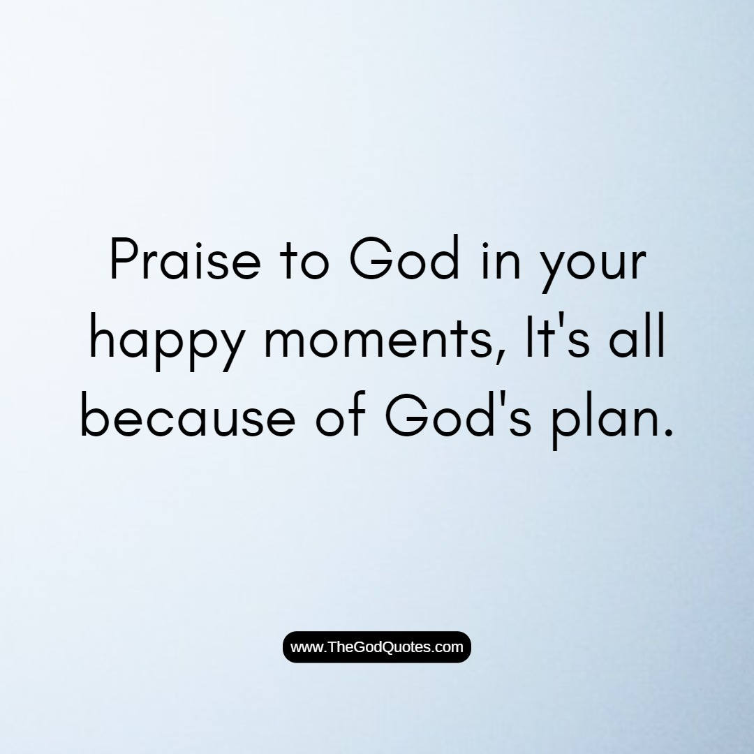 Quotes About Praises To God