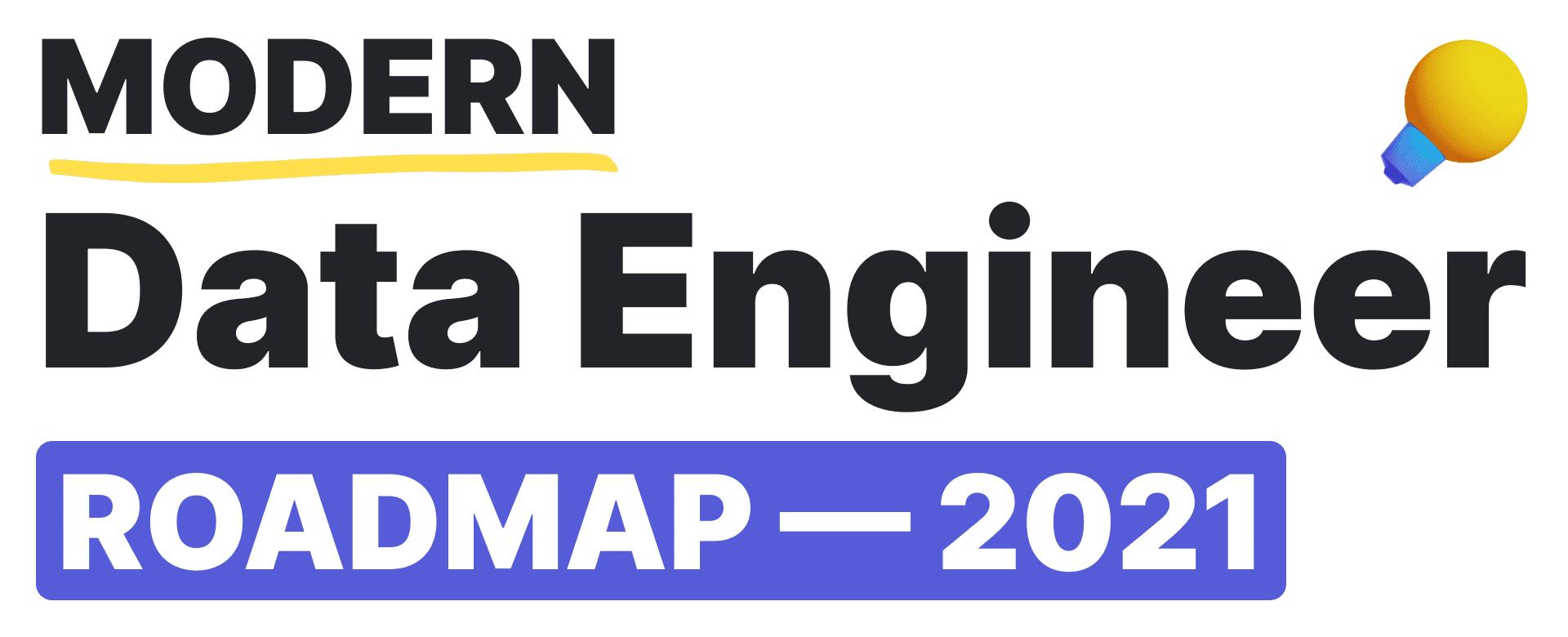 2021 Modern Data Engineer Roadmap