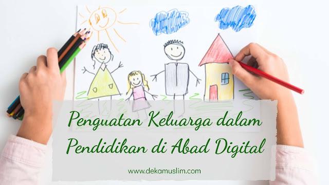 penguatan keluarga dalam pendidikan di abad digital