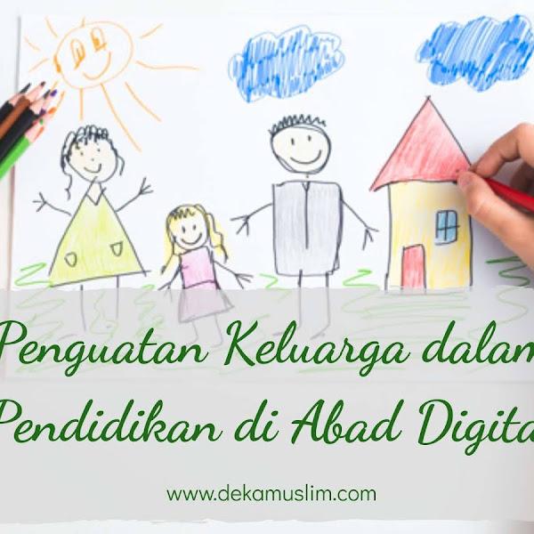 [PARENTING] Penguatan Keluarga dalam Pendidikan di Abad Digital