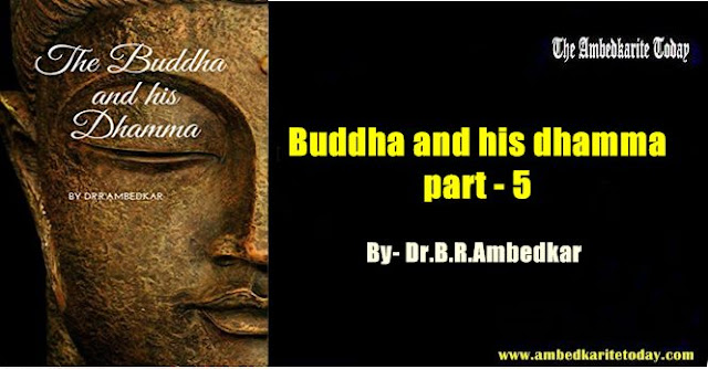 Buddha and His Dhamma by Dr. Ambedkar [ Book Part- 5 ]