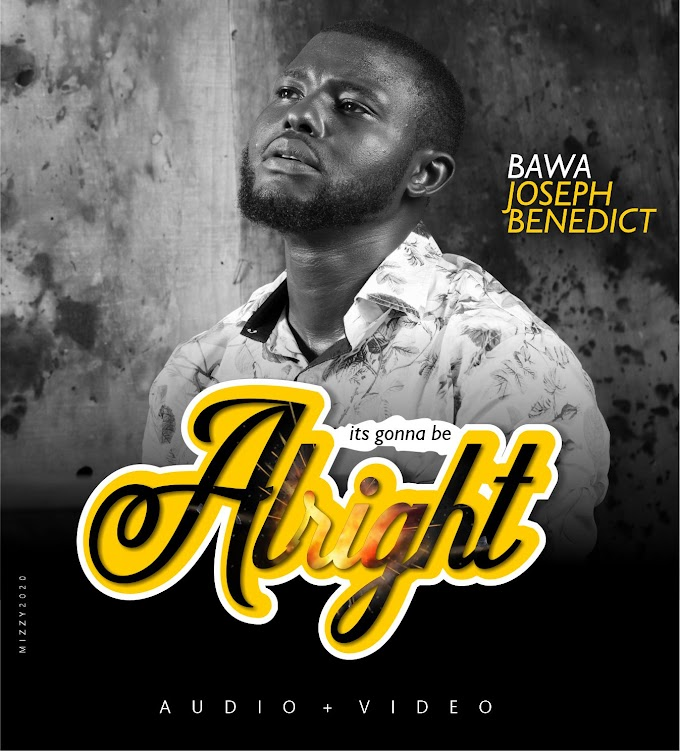 DOWNLOAD Bawa Joseph Benedict - It's Gonna Be ALright [Video + Audio]