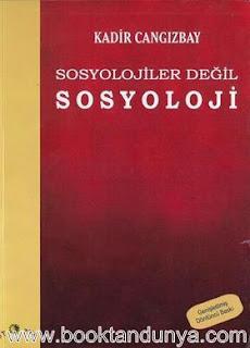Kadir Cangızbay - Sosyolojiler Değil Sosyoloji