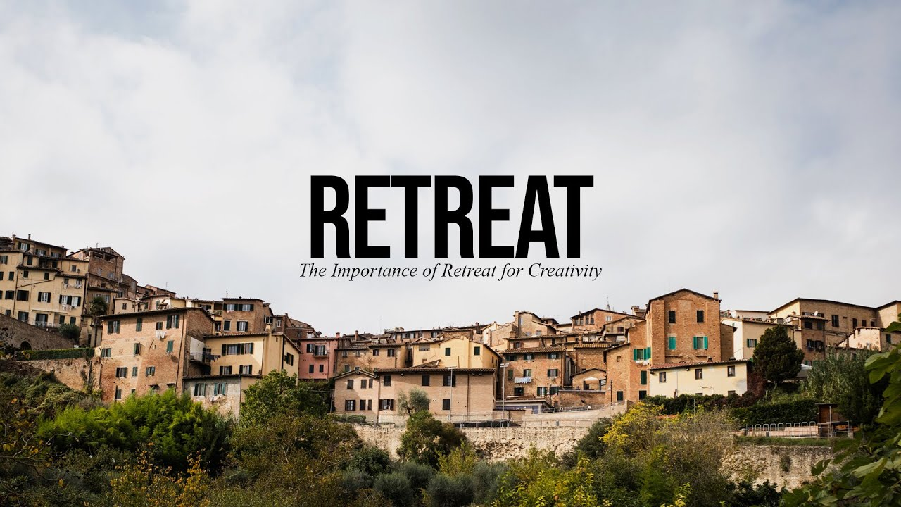 The Importance of Retreat for Creativity