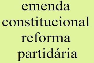 emenda constitucional. reforma partidária