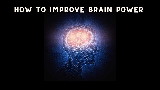 How to Improve Brain Power | Boost Your Brain Power, Boost Memory & Focus and Concentration