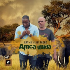 Ray B & Aly Faque - Africa Unida
