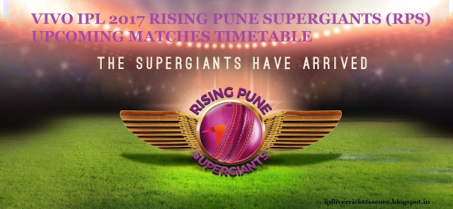 VIVO IPL 2017 RISING PUNE SUPERGIANTS (RPS) UPCOMING MATCHES TIMETABLE