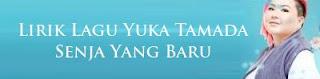 Lirik Lagu Yuka Tamada - Senja Yang Baru