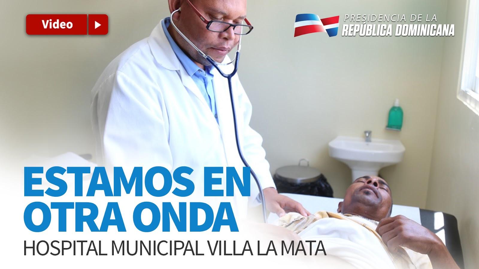 VIDEO: Villa La Mata se beneficia de transformación servicios de salud; recibe hospital nuevo