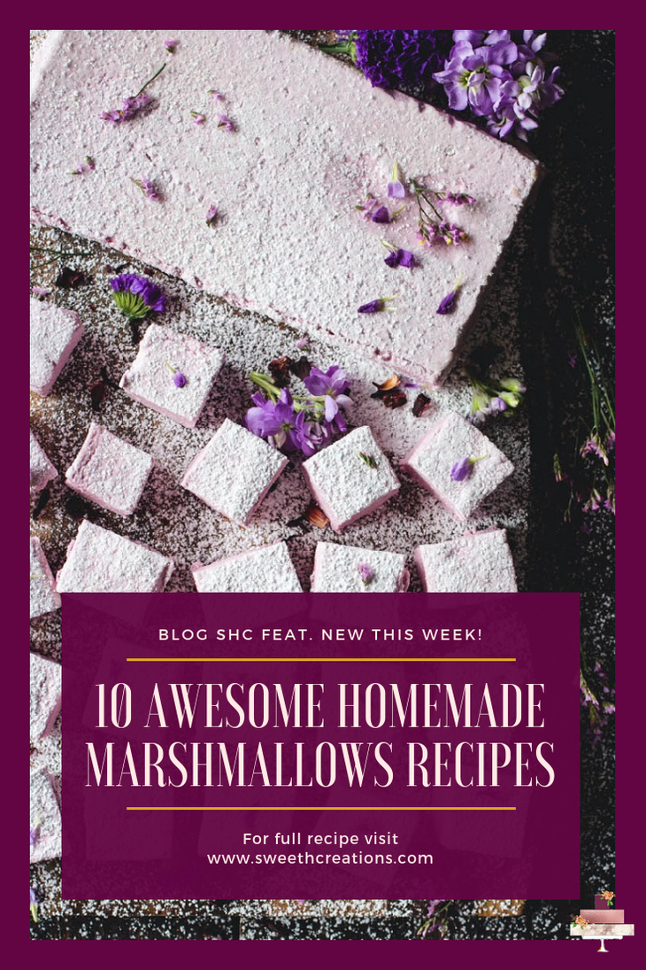 SHC 10 AWESOME HOMEMADE MARSHMALLOW RECIPES