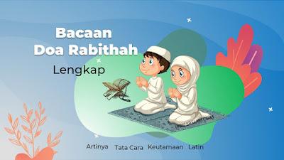 Doa rabithah Lengkap dengan bacaan latin dan artinya
