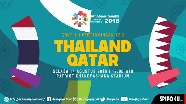 Live Streaming Thailand vs Qatar Asian Games 14.8.2018
