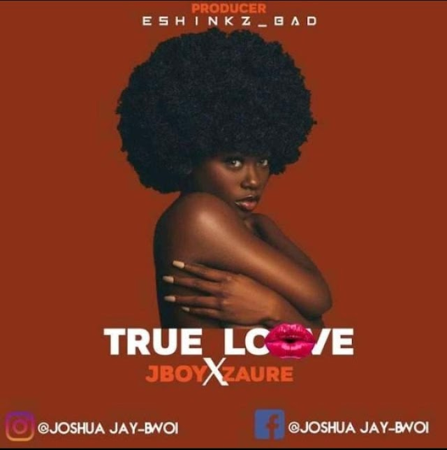 MUSIC : J Boy Ft. Zaure - True Love