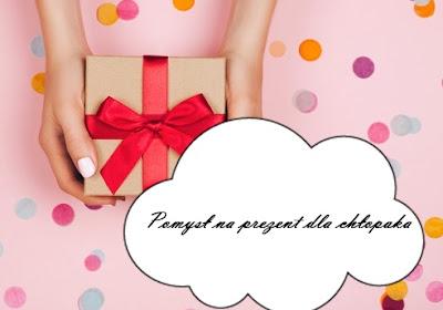Pomysły na prezent dla chłopka, męża czy brata
