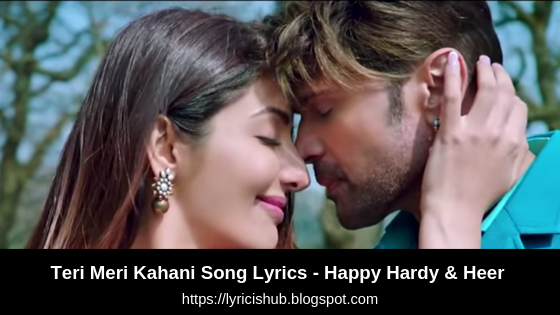 Teri Meri Kahani Song Lyrics - Happy Hardy & Heer | Himesh Reshammiya | Ranu Mondal | Tips official(Lyricishub)