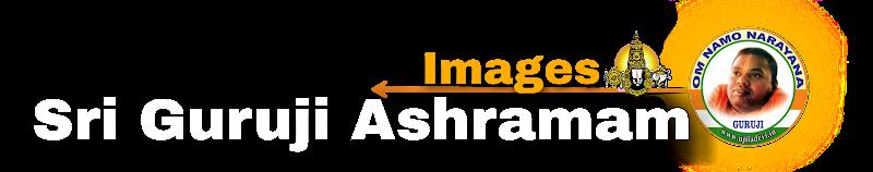 Images  ☀️  Sri Guruji Ashramam