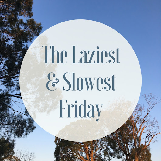 The Laziest & Slowest Friday
