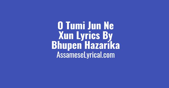 O Tumi Jun Ne Xun Lyrics