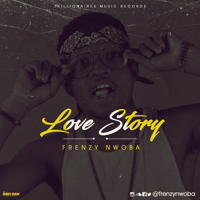 [Music] Frenzy Nwoba - Love Story (No Look Uche Face)