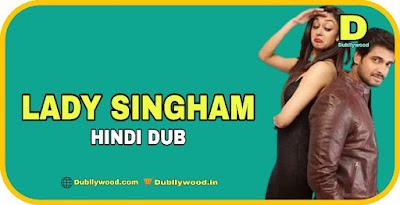 Lady Singham Hindi Dubbed Movie