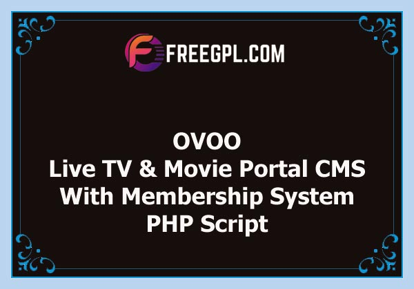 OVOO - Live TV & Movie Portal CMS with Membership System Nulled Download Free
