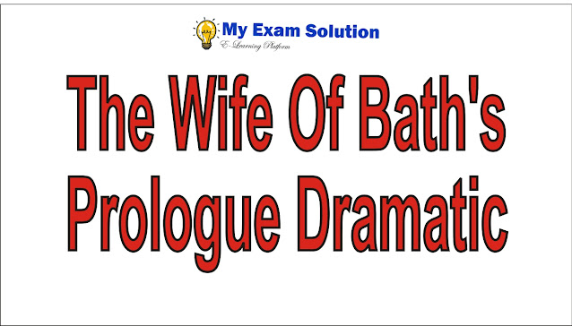 In what sense is The Wife of Bath's Prologue dramatic. Explain.