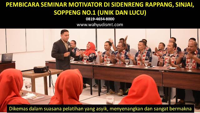 PEMBICARA SEMINAR MOTIVATOR DI SIDENRENG RAPPANG, SINJAI, SOPPENG  NO.1,  Training Motivasi di SIDENRENG RAPPANG, SINJAI, SOPPENG , Softskill Training di SIDENRENG RAPPANG, SINJAI, SOPPENG , Seminar Motivasi di SIDENRENG RAPPANG, SINJAI, SOPPENG , Capacity Building di SIDENRENG RAPPANG, SINJAI, SOPPENG , Team Building di SIDENRENG RAPPANG, SINJAI, SOPPENG , Communication Skill di SIDENRENG RAPPANG, SINJAI, SOPPENG , Public Speaking di SIDENRENG RAPPANG, SINJAI, SOPPENG , Outbound di SIDENRENG RAPPANG, SINJAI, SOPPENG , Pembicara Seminar di SIDENRENG RAPPANG, SINJAI, SOPPENG