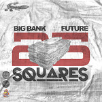 Big Bank - 25 Squares (feat. Future) - Single Cover