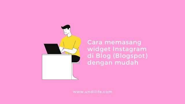 Cara memasang widget Instagram di Blog (Blogspot) dengan mudah