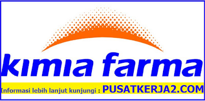 Rekrutmen Kerja PT Kimia Farma 2019