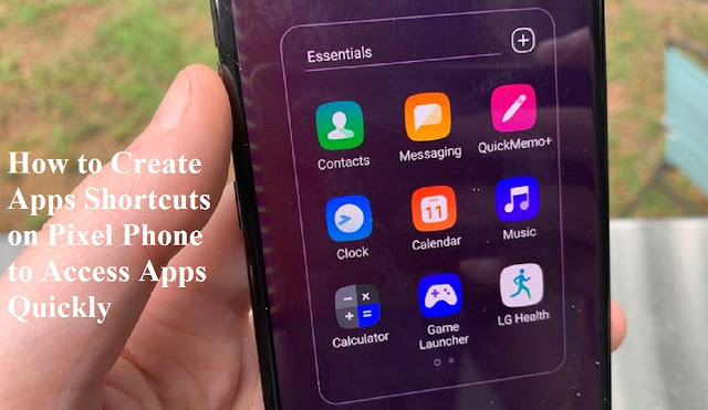 How to Create Apps Shortcuts on Pixel Phone to Access Apps Quickly