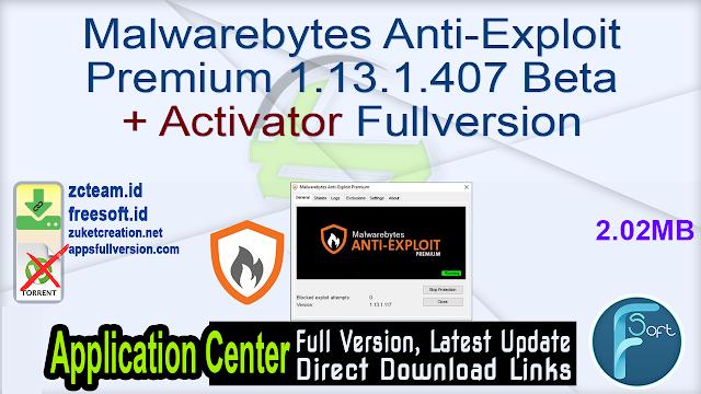Malwarebytes Anti-Exploit Premium 1.13.1.407 Beta + Activator Fullversion
