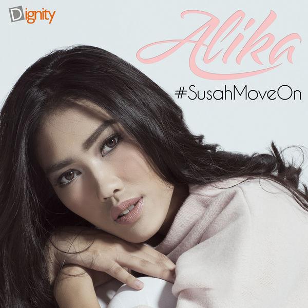 Alika - #SusahMoveOn