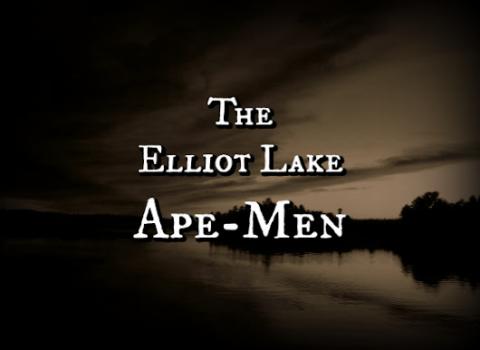 The Elliot Lake Ape-Men
