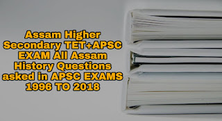 HISTORY MCQ'S GK, Questions Answers /APDCL /APSC /ASSAM POLICE /SSC-Previous Question Papers - APSC