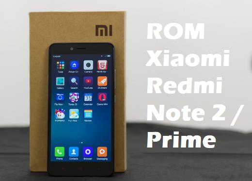 rom Xiaomi Redmi Note 2 / Prime