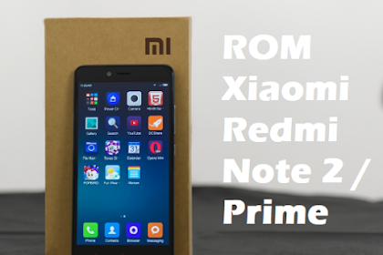Kumpulan ROM Xiaomi Redmi Note 2 / Prime (Hermes)