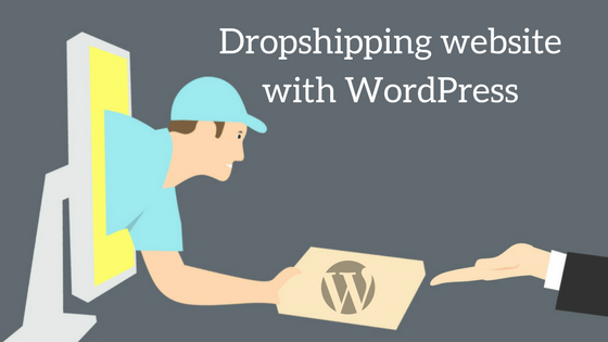 Learn how to start your own dropshipping business and website with wordpress step by step